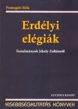 ERDÉLYI ELÉGIÁK - TANULMÁNYOK JÉKELY ZOLTÁNRÓL - Ekönyv - POMPGÁTS BÉLA