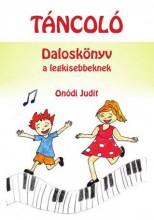 TÁNCOLÓ - DALOSKÖNYV A LEGKISEBBEKNEK - Ebook - ONÓDI JUDIT