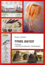 TITKOS JEGYZET - FEJEZETEK A BIOLÓGIATUDOMÁNY TÖRTÉNETÉBŐL - Ekönyv - BERGER JÓZSEFNÉ
