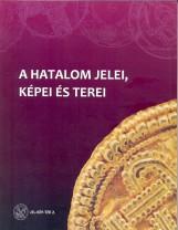A HATALOM JELEI, KÉPEI ÉS TEREI - Ekönyv - SZEGEDI TUDOMÁNYEGYETEM JGYPK JUHÁSZ GYU