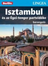 ISZTAMBUL ÉS AZ ÉGEI-TENGER PARTVIDÉKE - BARANGOLÓ - Ekönyv - LINGEA KFT.