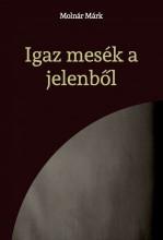 Igaz mesék a jelenből - Ekönyv - Merbl Márk