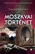 MOSZKVAI TÖRTÉNET - Ekönyv - AKSZJONOV, VASZILIJ