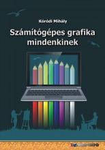 SZÁMÍTÓGÉPES GRAFIKA MINDENKINEK - Ebook - KÓRÓDI MIHÁLY