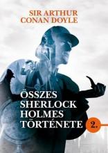 SIR ARTHUR CONAN DOYLE ÖSSZES SHERLOCK HOLMES TÖRTÉNETE 2. - Ebook - DOYLE, ARTHUR CONAN SIR