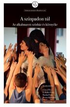 A SZÍNPADON TÚL - AZ ALKALMAZOTT SZÍNHÁZ ÉS KÖRNYÉKE - Ekönyv - VIRÁGMANDULA KFT
