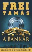 A BANKÁR - Ekönyv - FREI TAMÁS