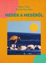 MESÉK A MESÉRŐL - Ekönyv - BAÁN TIBOR, RUSKÓ VERONIKA