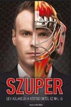 SZUPER - LEVI KALANDJAI A KISSTADIONTÓL AZ NHL-IG - Ekönyv - SZŰCS MIKLÓS