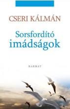 SORSFORDÍTÓ IMÁDSÁGOK - Ekönyv - CSERI KÁLMÁN