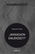 MARADJON EMLÉKÖZET? - Ekönyv - BAUMANN TÍMEA
