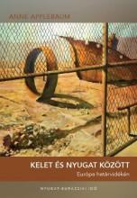 KELET ÉS NYUGAT KÖZÖTT - EURÓPA HATÁRVIDÉKÉN - Ekönyv - APPLEBAUM, ANNE