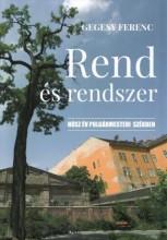 REND ÉS RENDSZER - HÚSZ ÉV POLGÁRMESTERI SZÉKBEN - Ekönyv - GEGESY FERENC