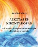 ALKOTÁS ÉS KIBONTAKOZÁS - Ekönyv - ANTALFAI MÁRTA