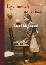 EGY MESZELY AZ FÉL ICCE - SZABÓ MAGDA ÍZEI - Ekönyv - SZABÓ MAGDA