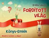 FORDÍTOTT VILÁG - KÖNYV-EMLÉK - Ekönyv - ERDŐS LÁSZLÓ
