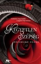Kegyetlen szépség - Ekönyv - Rosamund Hodge