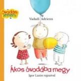 ÁKOS ÓVODÁBA MEGY (KIS ALAKÚ!) - Ekönyv - VADADI ADRIENN
