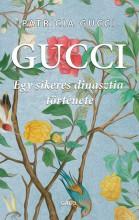 GUCCI - EGY SIKERES DINASZTIA TÖRTÉNETE - Ekönyv - GUCCI, PATRICIA