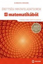 ÉRETTSÉGI MINTAFELADATSOROK MATEMATIKÁBÓL 2017 - EMELT SZINT - Ekönyv - DR. MÁDER ATTILA, MATOS ZOLTÁN