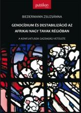 GENOCÍDIUM ÉS DESTABILIZÁCIÓ AZ AFRIKAI NAGY TAVAK RÉGIÓBAN - Ekönyv - BIEDERMANN ZSUZSÁNNA