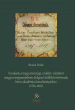 FORRÁSOK A MAGYARORSZÁGI, ERDÉLYI, VALAMINT MAGYAR MEGRENDELÉSRE DOLGOZÓ KÜLFÖLD - Ekönyv - BUZÁSI ENIKŐ