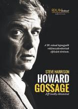 HOWARD GOSSAGE - A 20. SZÁZAD LEGNAGYOBB REKLÁMSZAKEMBERÉNEK ELFELEDETT TÖRTÉNET - Ekönyv - HARRISON, STEVE