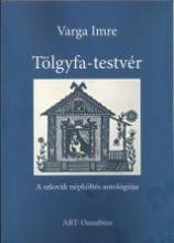 TÖLGYFA-TESTVÉR - A SZLOVÁK NÉPKÖLTÉS ANTOLÓGIÁJA - Ekönyv - VARGA IMRE