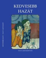 KEDVESEBB HAZÁT - Ekönyv - NAGY LAJOS IRODALMI ÉS MŰVÉSZETI
