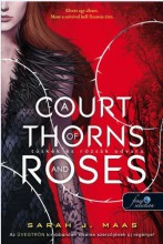 A COURT OF THORNS AND ROSES - TÜSKÉK ÉS RÓZSÁK UDVARA 1. - Ekönyv - MAAS, SARAH J.