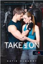 TAKE ME ON - KÍSÉRJ EL! - KÖTÖTT - Ekönyv - MCGARRY, KATIE