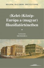(KELET-)KÖZÉP-EURÓPA A (MAGYAR) FILOZÓFIATÖRTÉNETBEN - RÉGIÓK, HATÁROK, IDENTITÁ - Ekönyv - GONDOLAT KIADÓ