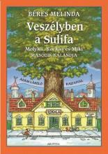 VESZÉLYBEN A SULIFA - MOLYKA, KOCKÁS ÉS MIKI MÁSODIK KALANDJA - Ekönyv - BÉRES MELINDA