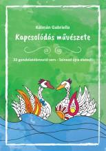 KAPCSOLÓDÁS MŰVÉSZETE - Ekönyv - KÁLMÁN GABRIELLA
