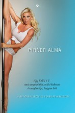 Rúdtánc - A női önkifejezés és csábítás művészete - Ekönyv - Pirner Alma