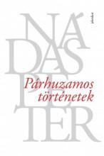 Párhuzamos történetek - Ebook - Nádas Péter