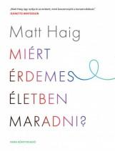 Miért érdemes életben maradni? - Ekönyv - Matt Haig