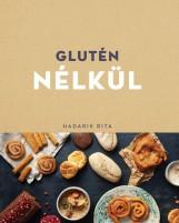 GLUTÉN NÉLKÜL - Ekönyv - HADARIK RITA