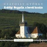 ERDÉLYI-HEGYALJA, A BOROK HAZÁJA - BOROZGATÓ MAGYAROK 5. - Ekönyv - CSÁVOSSY GYÖRGY