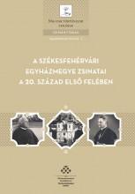 A SZÉKESFEHÉRVÁRI EGYHÁZMEGYE ZSINATAI A 20. SZÁZAD ELSŐ FELÉBEN - Ekönyv - MTA TÖRTÉNETTUDOMÁNYI INTÉZET