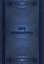 KÉK MESEKÖNYV - A VILÁG LEGSZEBB MESÉI - Ekönyv - BENEDEK ELEK