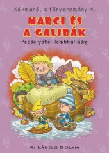 MARCI ÉS A GALIBÁK - POCSOLYÁTÓL LOMBHULLÁSIG - KÉKMANÓ, A FŐNYEREMÉNY 4. - Ebook - K. LÁSZLÓ SZILVIA