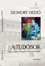 A TUDÓSOK I-II. - REGÉNY A MODERN MAGYAR TÁRSADALOM ÉLETÉBŐL - Ekönyv - SZOMORY DEZSŐ