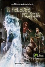 A FELEDÉS FOLYÓJA - AZ OLIMPOSZ LEGYŐZÉSE 2. - Ekönyv - BESSENYEI GÁBOR