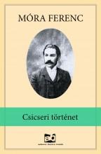 Csicseri történet - Ebook - Móra Ferenc