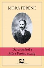 Daru utcától a Móra Ferenc utcáig - Ekönyv - Móra Ferenc