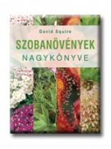 SZOBANÖVÉNYEK NAGYKÖNYVE - Ekönyv - SQUIRE, DAVID