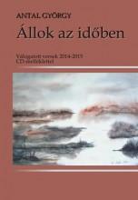 ÁLLOK AZ IDŐBEN - CD-VEL - Ekönyv - ANTAL GYÖRGY