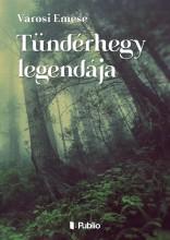 Tündérhegy legendája - Ekönyv - Városi Emese