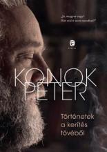 TÖRTÉNETEK A KERÍTÉS TÖVÉBŐL - Ekönyv - KONOK PÉTER